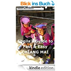Sheila's Guide to Fast & Easy Chiang Mai (Fast & Easy Travel Book 5) (English Edition)