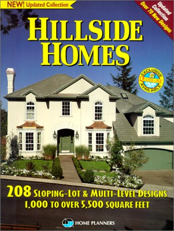 Hillside Homes: 208 Sloping-Lot & Multi-Level Designs : 1000 to over 5,500 Square Feet