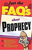Just the FAQ*s About Prophecy: (* Frequently Asked Questions) (0785248854) by Anders, Max