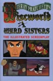 Wyrd Sisters: Illustrated Screenplay (Discworld Novel)