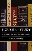 Houses of Study: A Jewish Woman among Books