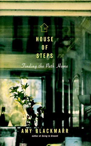House of Steps : Finding the Path Home, AMY BLACKMARR