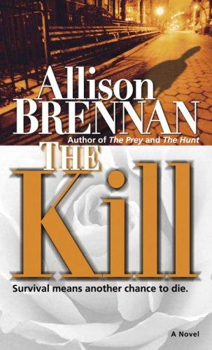 The Kill: A Novel, Allison Brennan
