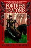 Fortress Draconis (The DragonCrown War Cycle, Book 1) (0553379194) by Stackpole, Michael A.