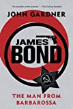 James Bond: The Man from Barbarossa (James Bond Novels)