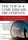 img - for The Top 10 Lyme Disease Treatments: Defeat Lyme Disease with the Best of Conventional and Alternative Medicine book / textbook / text book