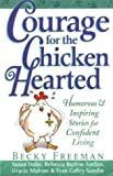 Courage for the Chicken Hearted (1562925121) by Freeman, Becky