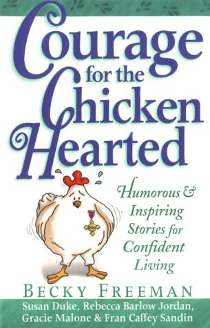 Courage for the Chicken Hearted: Humorous and Inspiring Stories for Confident Living