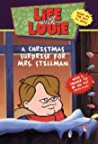Life with Louie #3: Christmas Surprise for Mrs. Stillman, A (0061071315) by Hall, Katy