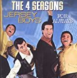 Jersey Boys - For Always The Four Seasons