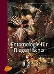 Entomologie f�r Fliegenfischer: Vom V...
