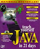 Teach Yourself Java in 21 Days (Sams Teach Yourself) (1575210304) by Lemay, Laura