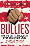 9781476709994: Bullies: How the Left's Culture of Fear and Intimidation Silences Americans