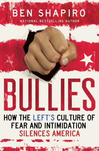 Bullies: How the Left's Culture of Fear and Intimidation Silences Americans (English and English Edition)