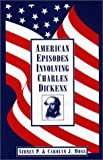 img - for American Episodes Involving Charles Dickens book / textbook / text book