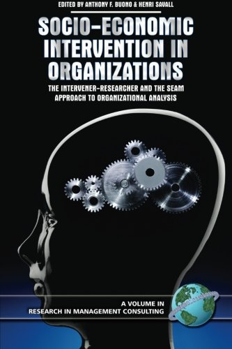 Socio-Economic Intervention in Organizations: The Intervener-Researcher and the SEAM Approach to Organizational Analysis
