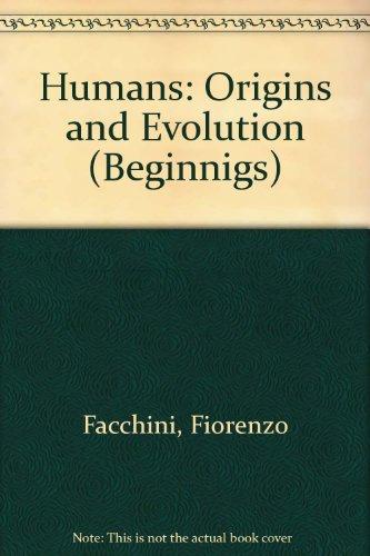 Humans: Origins and Evolution (Beginnigs)