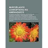 Murci Lagos (Chiroptera) No Amenazados: Eptesicus Nilssonii, Pipistrellus Pipistrellus, Vespertilio Murinus, Hipposideros...