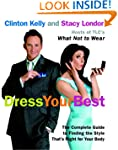 Dress Your Best: The Complete Guide t...