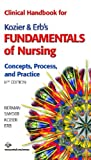 Clinical Handbook for Kozier & Erbs Fundamentals of Nursing (8th Edition)