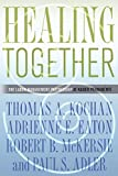 img - for Healing Together: The Labor-Management Partnership at Kaiser Permanente (The Culture and Politics of Health Care Work) book / textbook / text book