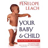 Your Baby and Child: From Birth to Age Five (Revised Edition)by Penelope Leach