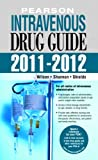 img - for Pearson Intravenous Drug Guide 2011-2012 (2nd Edition) (Peason Intravenous Drug Guide) book / textbook / text book