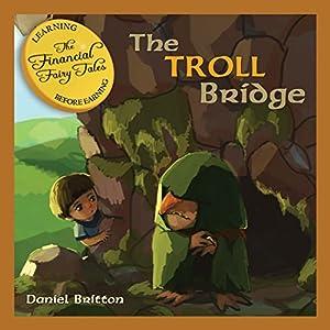 The Financial Fairy Tales: The Troll Bridge Audiobook