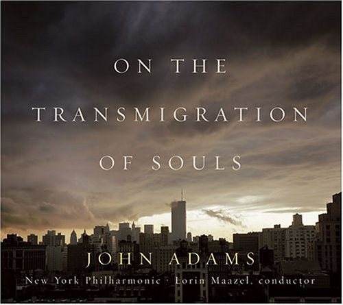 John Adams-- On the Transmigration of Souls | Teen Music Review