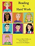 Reading is Hard Work: Helping Children Understand Dyslexia
