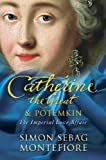 Catherine the Great and Potemkin: The Imperial Love Affair (0753818345) by Sebag Montefiore, Simon