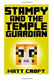 Matt Croft Stampy and the Temple Guardian: Novel Inspired by StampyLongNose: 4 (Stampy's Super Secret Sidequests)