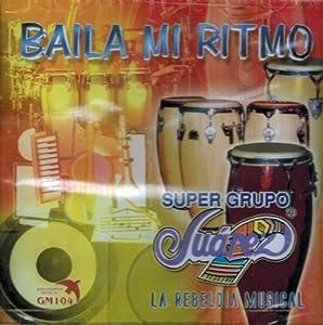 "Super Grupo Juarez ""Baila Mi Ritmo"""