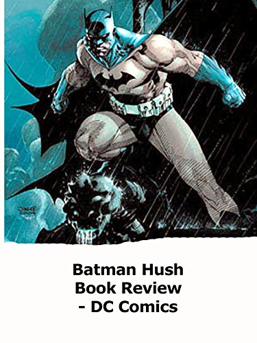 Review: Batman Hush Book Review on Amazon Prime Video UK