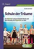 Image de Schule der Träume: Ein Kindermusical für die Grundschule und die Sekundarstufe I (1. bis 10. Klass