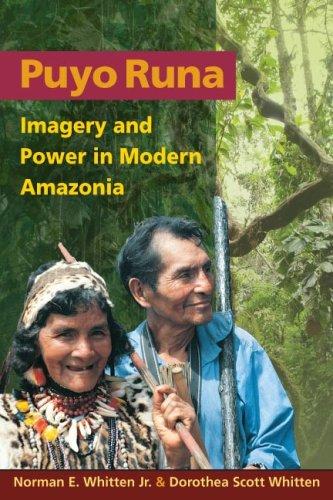 Puyo Runa: Imagery and Power in Modern Amazonia