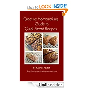 Creative Homemaking Guide to Quick Bread Recipes
