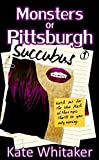 Succubus (Monsters of Pittsburgh Book 1)