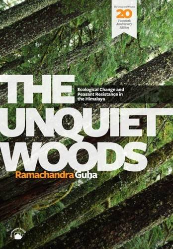 The Unquiet Woods (20th Anniversary Edition): Ecological Change and Peasant Resistance in the Himalaya (Unquiet Woods compare prices)