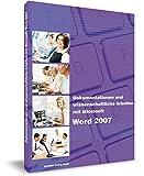 Word 2007 - Dokumentationen und wissenschaftliche Arbeiten erstellen