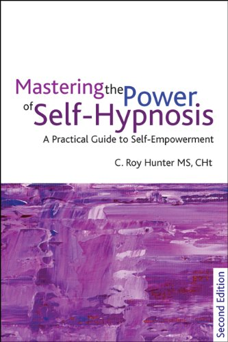 Mastering the Power of Self-hypnosis: A Practical Guide to Self Empowerment