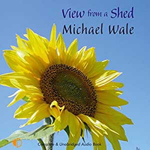 View from a Shed Audiobook
