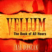Vellum: The Book of All Hours | [Hal Duncan]