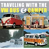 Traveling With the VW Bus and Camper