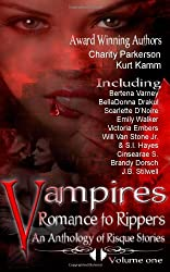 Vampires Romance to Rippers an Anthology of Risque Stories: 1