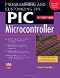 img - for By Myke Predko Programming and Customizing the PIC Microcontroller (Tab Electronics) (3rd Edition) [Paperback] book / textbook / text book