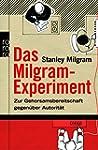 Das Milgram-Experiment: Zur Gehorsams...