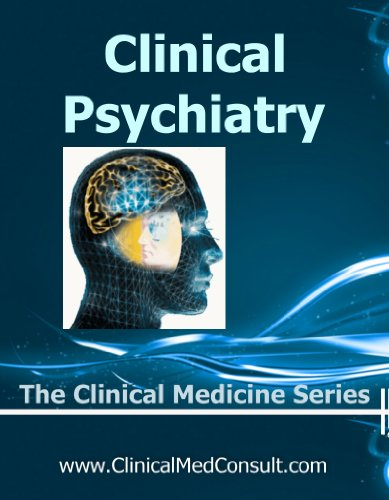 Clinical Psychiatry - 2015 (The Clinical Medicine Series)