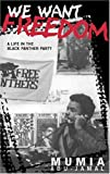 We Want Freedom: A Life in the Black Panther Party