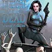 Twilight of the Dead | [Travis Adkins]